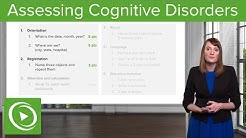 Cognitive Disorders: Assessment and Testing – Psychiatry | Lecturio