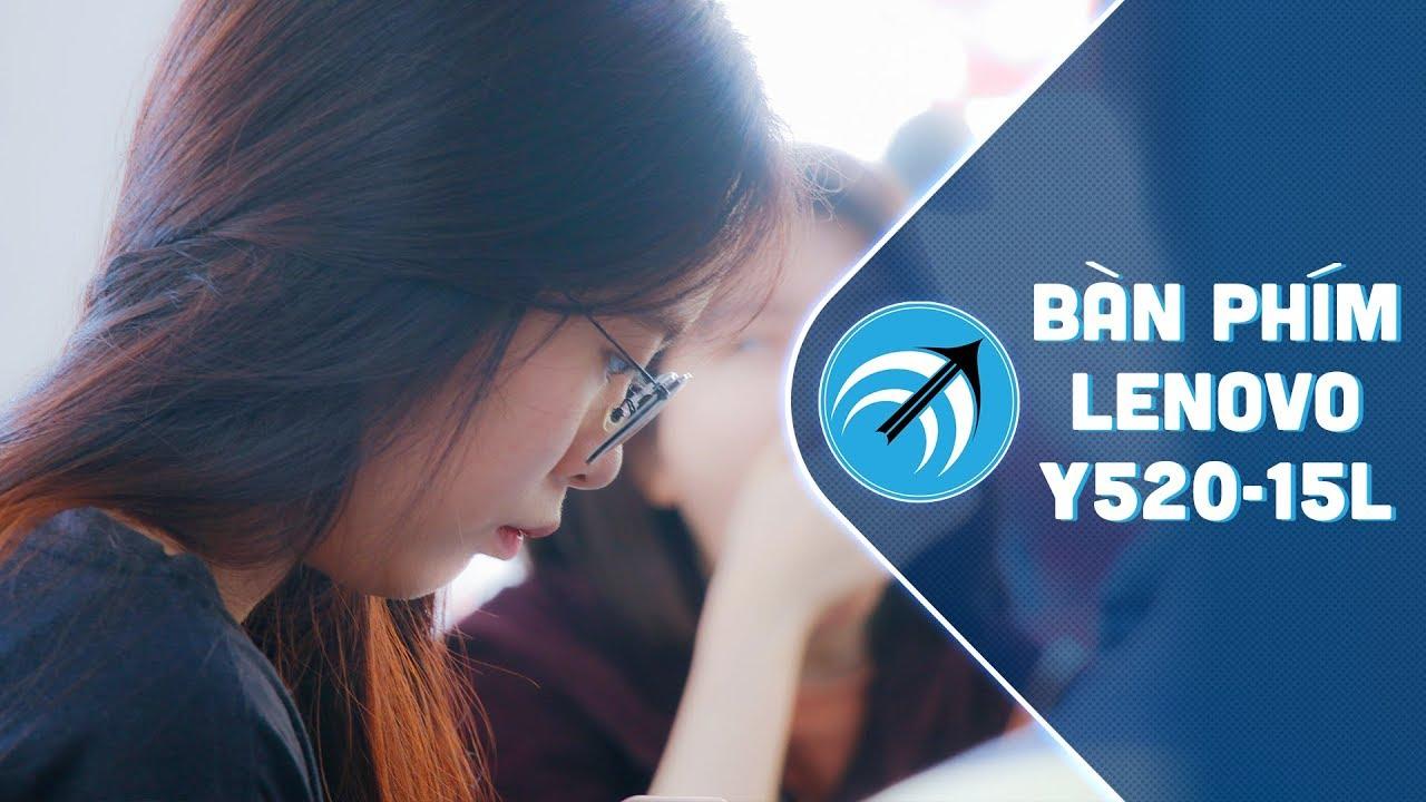 Bàn phím laptop chơi game Lenovo Y520-15L giá tốt cho Gamer – Capcuulaptop.com
