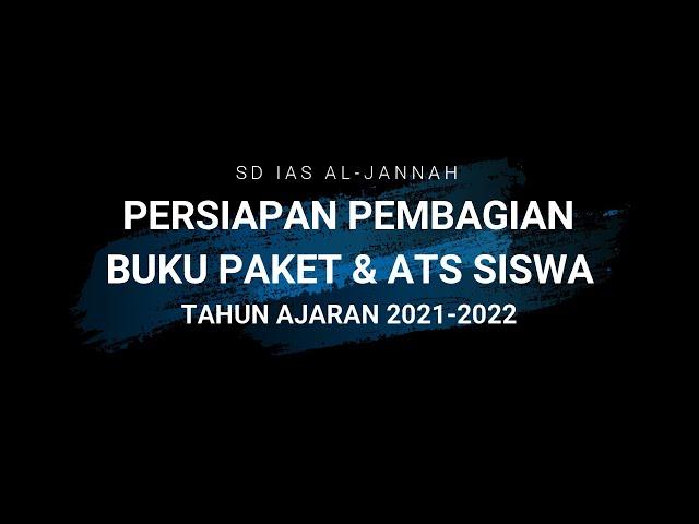 SD IAS AL-JANNAH; PERSIAPAN PEMBAGIAN BUKU PAKET & ATS SISWA TAHUN AJARAN 2021-2022