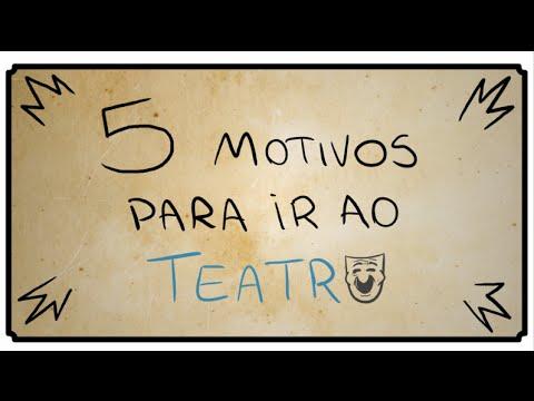 5 MOTIVOS PARA IR AO TEATRO