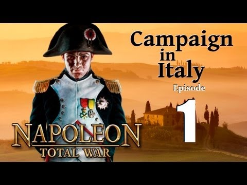 Napoleon Total War - Campaign in Italy Part 1: March to Victory!
