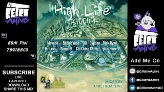 DJ RetroActive - High Life Riddim Mix (Full) [JA Prod] September 2014