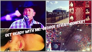 Get Ready With Me|George Strait Concert Thumbnail