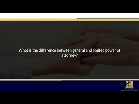 What is the difference between general and limited power of attorney?