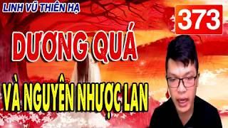 Linh vũ thiên hạ tập 373 | DƯƠNG QUÁ VÀ NGUYÊN NHƯỢC LAN #mctuananh KỂ CỰC HAY