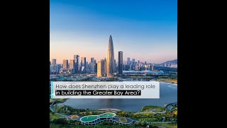 How does Shenzhen play a leading role in building the Greater Bay Area?