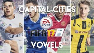 Capital Cities Vowels FIFA 17 Soundtrack