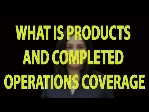 What Is Products And Completed Operations Coverage