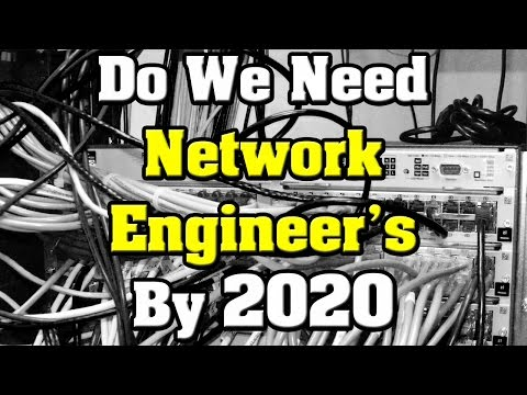 Question: Do We Need Network Engineers By 2020