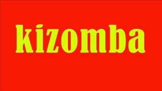 Kizomba 2014 - Top Hits & Best of Kizomba