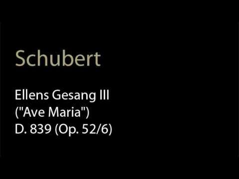 Schubert - D. 839 (Op. 52-6) Ellens Gesang III (Ave Maria).wmv