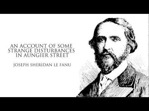 Sheridan Le Fanu | An Account of Some Strange Disturbances in Aungier Street