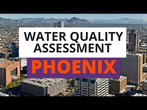 Phoenix, AZ Water Quality Assessment: What You Need To Know