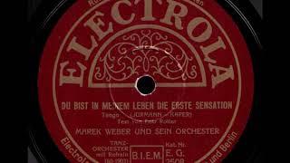 Du bist in meinem Leben die erste Sensation / Marek Weber & Orchester, Gesang: John Hendrik