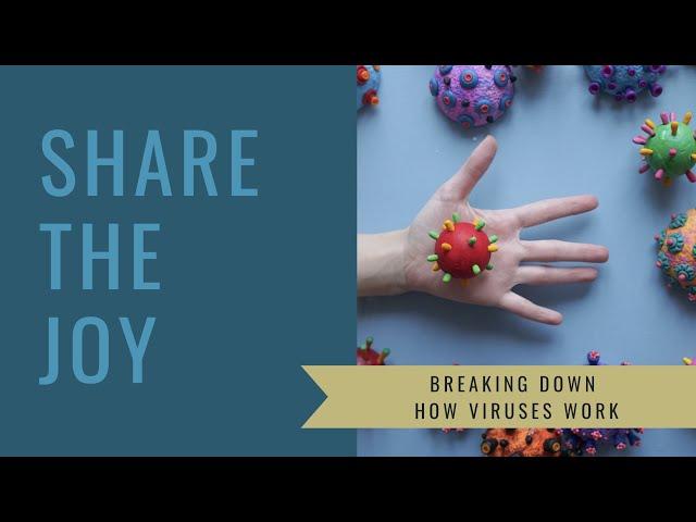 Share the Joy #133 How Viruses Work