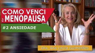 COMO VENCI A MENOPAUSA #2 ANSIEDADE