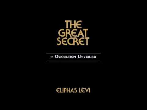 """The Great Secret or Occultism Unveiled"" - Eliphas Levi"