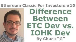 Ethereum Classic For Investors #16 - Difference Between ETC Dev vs. IOHK Developers - By Tai Zen