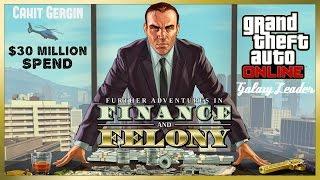 GTA 5 - FINANCE & FELONY UPDATE - $30,000,000 Harcadık - YENİ Arabalar - [Şirket Kurduk]