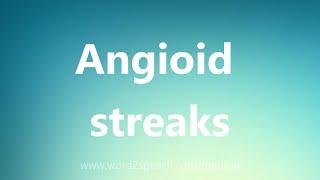 Angioid streaks Medical Definition