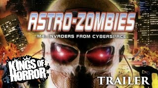 Astro-Zombies M4: Invaders From Cyberspace | Full Horror Movie - Trailer thumbnail