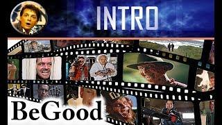 [Intro] BeGood - фильмы мнения обзоры на хоршие фильмы и не очень.