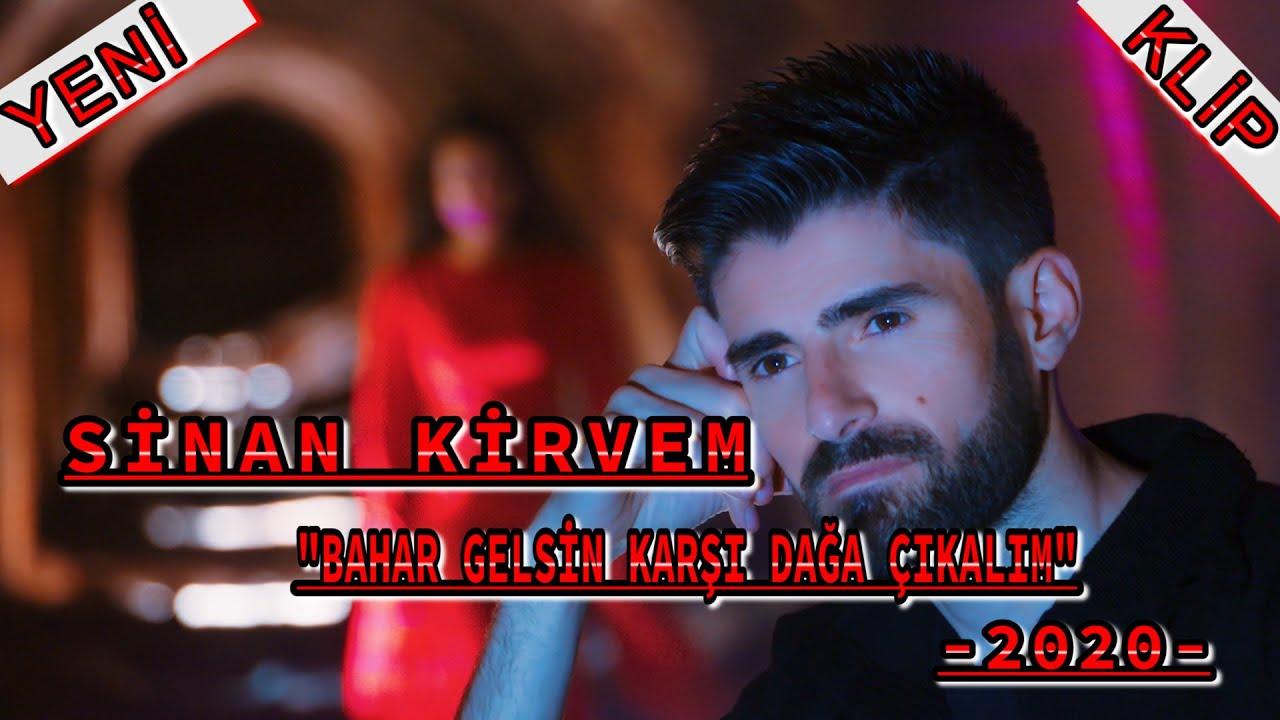 """SİNAN KİRVEM """"BAHAR GELSİN KARŞI DAĞA ÇIKALIM"""" KLİP-2020"""