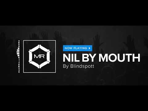 Blindspott - Nil By Mouth [HD]