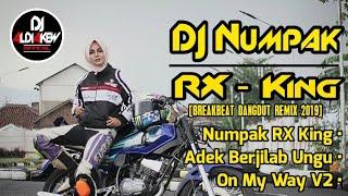 DJ NUMPAK RX KING BREAKBEAT REMIX DANGDUT ENAK 2019
