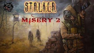 S.T.A.L.K.E.R. MISERY 2.2 - Первые Ходки