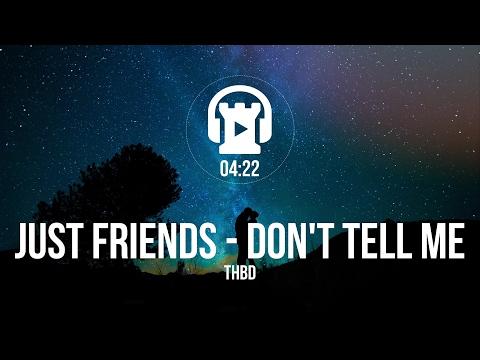 Just Friends (Don't Tell Me) - THBD