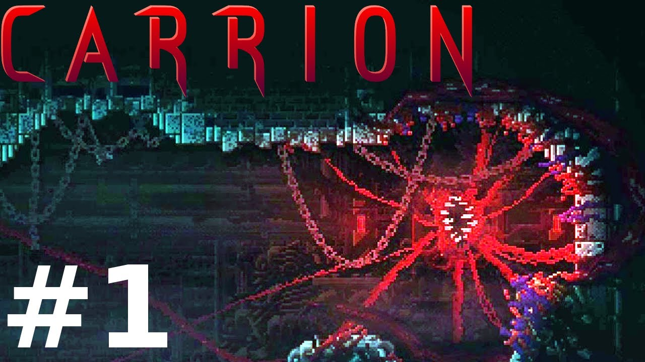 Carrion Part 1 Gameplay Playthrough Youtube