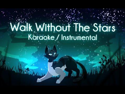 """Walk Without the Stars"" KARAOKE INSTRUMENTAL. (Original Warrior Cats Song)"