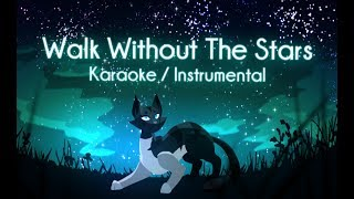 """Walk Without the Stars"" KARAOKE INSTRUMENTAL. (Original Warrior Cats Song)"