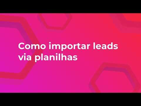 05 - Como importar leads via planilha.