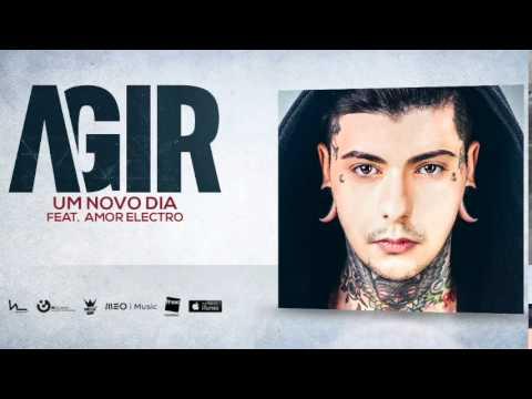 17. Agir - Um Novo Dia feat. Amor Electro