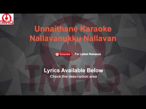 Unnaithane Karaoke Nallavanukku Nallavan Karaoke