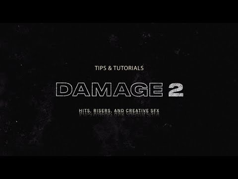 Hits, Risers, and Creative Sound FX | Damage 2 Tips & Tutorials | Heavyocity