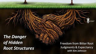 The Danger of Hidden Roots: Bitter Root Judgments & Expectancy w/ Kim Johnson. Flight Deck 4-22-21