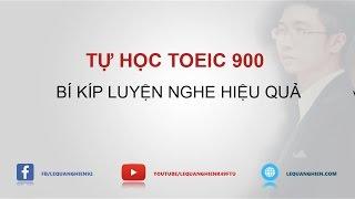 LUYỆN NGHE TOEIC HIỆU QUẢ - TỰ HỌC TOEIC 900