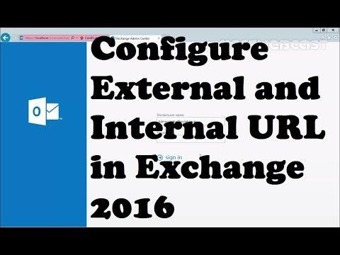 Configure External and Internal URL in Exchange 2016 - YouTube