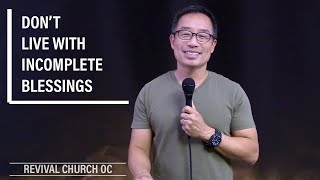 Don't Live With Incomplete Blessings | Revival Church OC | 11.22.20