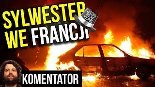 Napad na Policję i Ponad 1000 Spalonych Samochodów Sylwester we Francji 2018 2019 Analiza Komentator