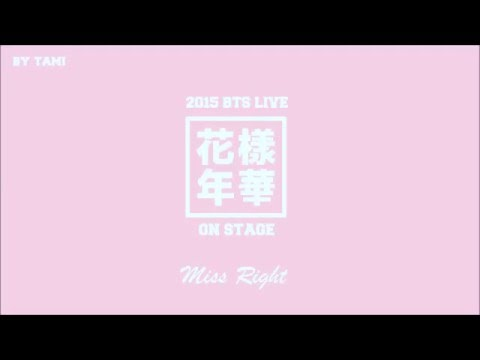 BTS on stage ♥ 8. Miss right