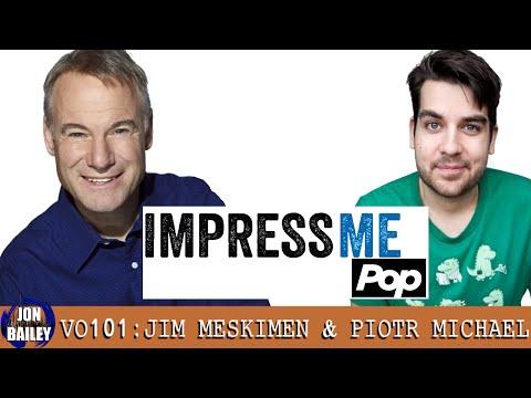 IMPRESS ME's JIM MESKIMEN & PIOTR MICHAEL (VO101)