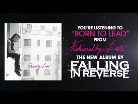 "Falling In Reverse - ""Born To Lead"""
