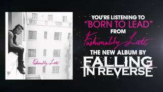 "Falling In Reverse - ""Born To Lead"""