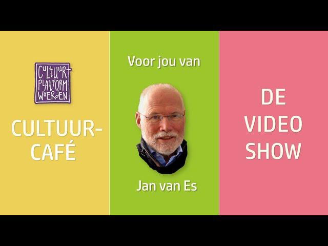 afl. 3 - Jan van Es - CULTUURCAFÉ - DE VIDEO SHOW