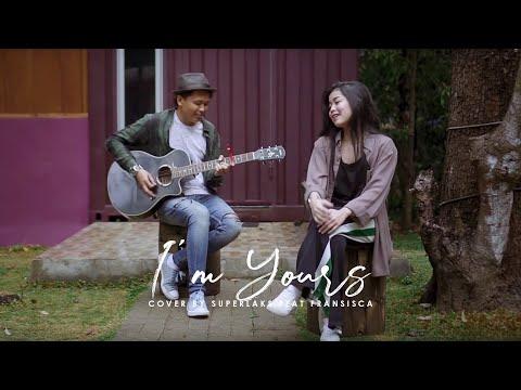 I'm Yours - Jason Mraz (Superlaks ft. Fransisca Cover)
