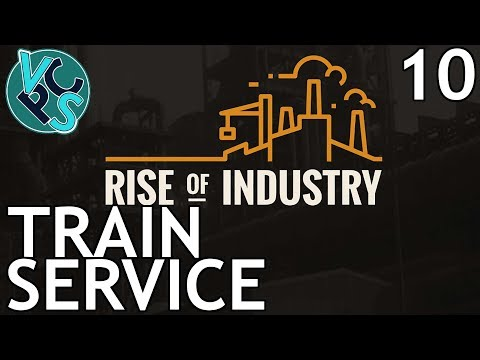 Rise of Industry EP10: Train Service - Alpha 5 Transport Tyc